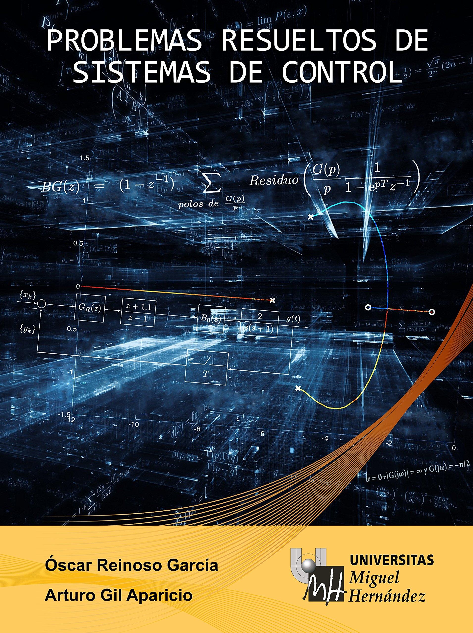Problemas Resueltos de Sistemas de Control: Este libro se visualizará correctamente en tabletas android, iPad y Fire HDX.