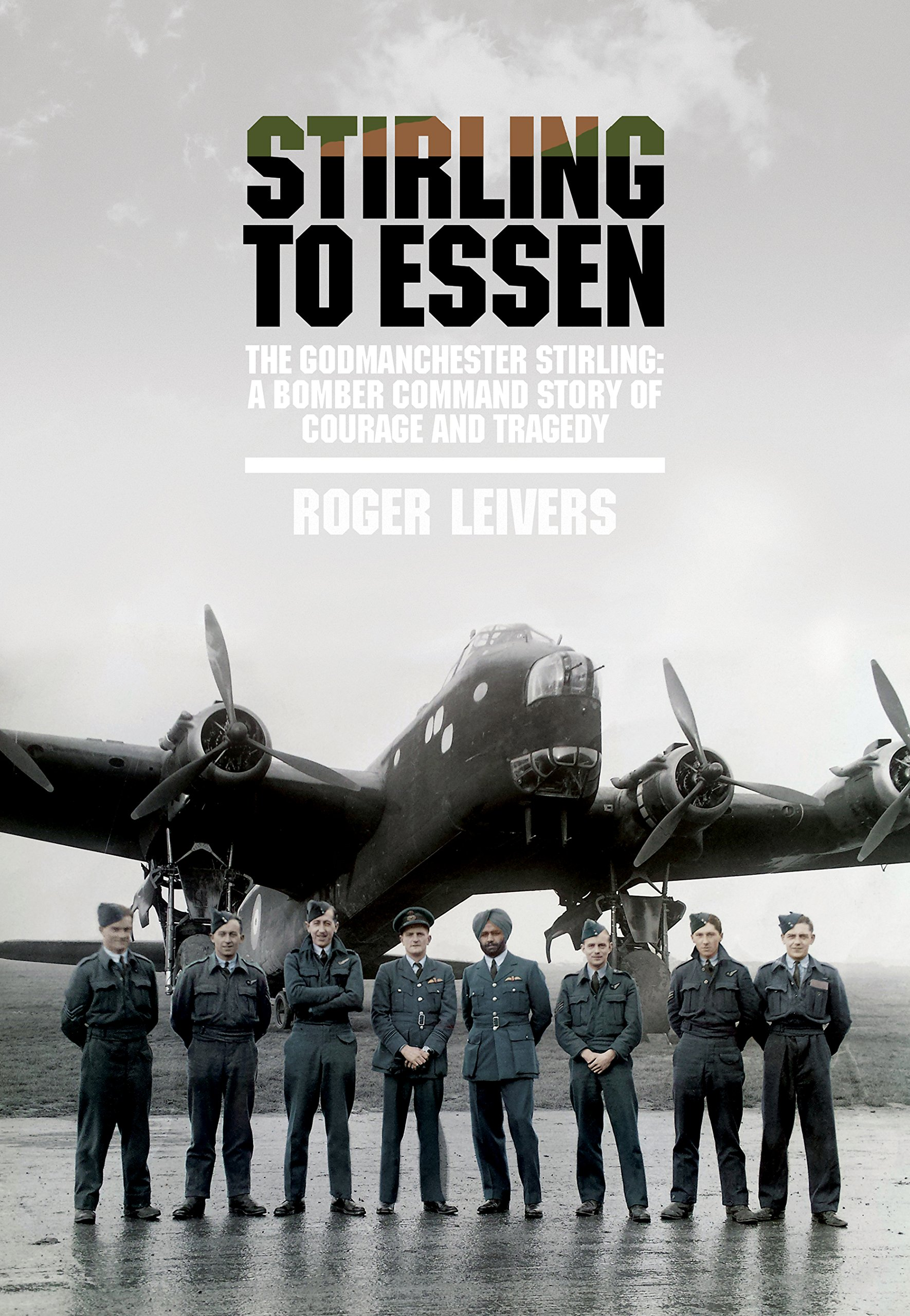 Read Online Stirling to Essen: The Godmanchester Stirling: A Bomber Command Story of Courage and Tragedy pdf