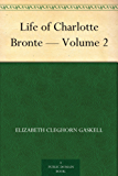 Life of Charlotte Bronte — Volume 2 (English Edition)