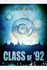 Class of '92 (The Time Bubble Book 5) Kindle Edition