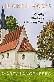 Broken Vows: Obedience, Chastity, a runaway teen (Broken Vows Trilogy Book 1)