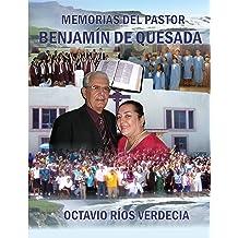 Memorias del pastor Benjamín de Quesada (Spanish Edition) Oct 10, 2018