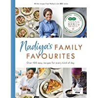 Nadiya's Family Favourites: Easy, beautiful and show-stopping recipes for every day
