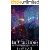 The Witch's Reunion (A Witch Between Worlds Book 3)