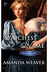 A Duchess in Name (The Grantham Girls Book 1) Kindle Edition