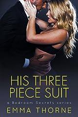 His Three Piece Suit (Bedroom Secrets Series Book 3) Kindle Edition