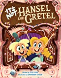 It's Not Hansel and Gretel (It's Not a Fairy Tale)