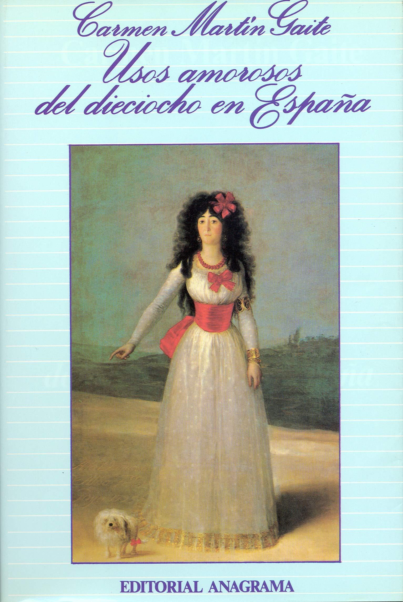 Usos amorosos del dieciocho en España Argumentos : 86: Amazon.es: Martín Gaite, Carmen: Libros