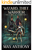 Wizard, Thief, Warrior (Tales of Magic and Adventure Book 2)