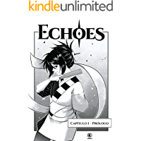 Echoes - Capítulo 01: Além do Limiar