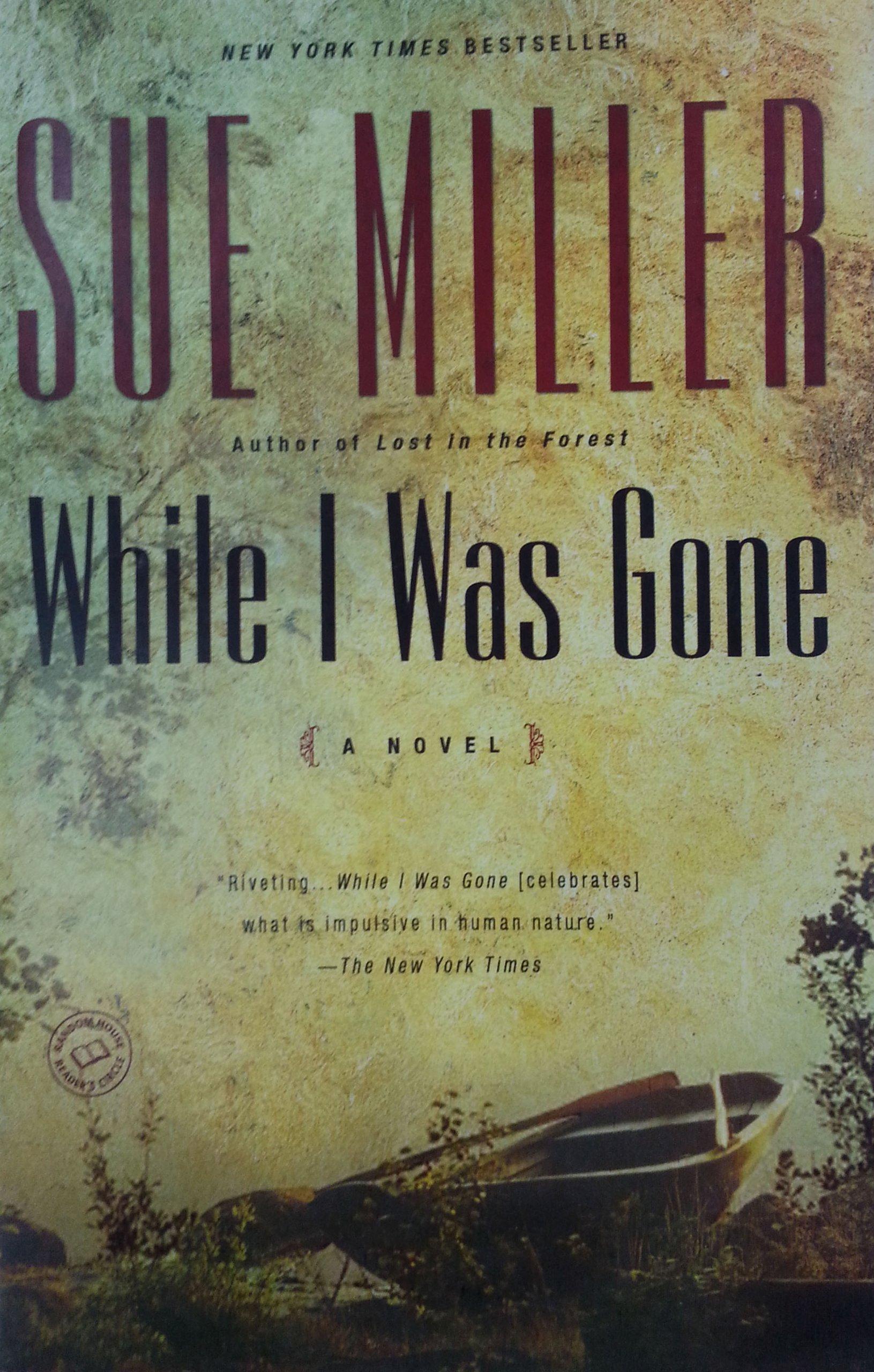 While I Was Gone Oprahs Book Club Sue Miller 9780345443281 Amazon Books