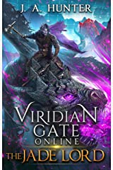 Viridian Gate Online: The Jade Lord (The Viridian Gate Archives Book 3) Kindle Edition