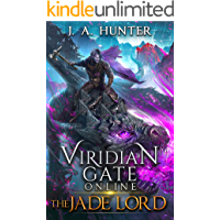 Viridian Gate Online: The Jade Lord (The Viridian Gate Archives Book 3)