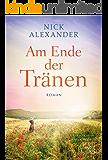 Am Ende der Tränen (German Edition)