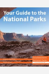 Your Guide to the National Parks of the Southwest: Rocky Mountain, Great Sand Dunes, Black Canyon, Mesa Verde, Arches, Canyonlands, Capitol Reef, Bryce Canyon, Zion, Grand Canyon, and Great Basin Kindle Edition