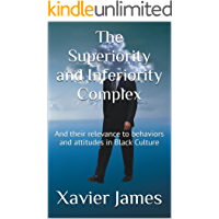 The Superiority and Inferiority Complex: And their relevance to behaviors and attitudes in Black Culture