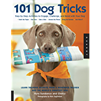 101 Dog Tricks: Step by Step Activities to Engage, Challenge, and Bond with Your Dog (Dog Tricks and Training)