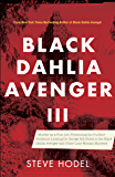 Black Dahlia Avenger III: Murder as a Fine Art: Presenting the Further Evidence Linking Dr. George Hill Hodel to the…
