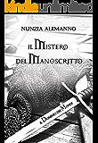 Il Dominio dei Mondi Vol. III: IL MISTERO DEL MANOSCRITTO