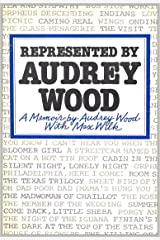 Represented By Audrey Wood: A Memoir by Audrey Wood with Max Wilk (English Edition) eBook Kindle