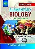 Trueman's Elementary Biology for Class 12 and NEET - Vol. 2 (2018 Edition)