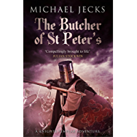The Butcher of St Peter's (Knights Templar Mysteries 19): Danger and intrigue in medieval Britain