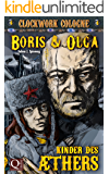 Kinder des Äthers: Boris und Olga 4: Clockwork Cologne