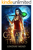 Grave Things (Grave Things Series Book 1)