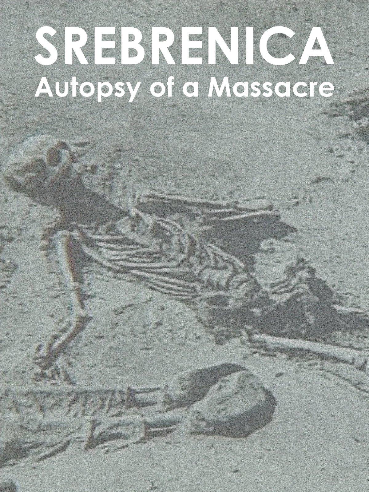 Srebrenica: Autopsy of a Massacre on Amazon Prime Video UK