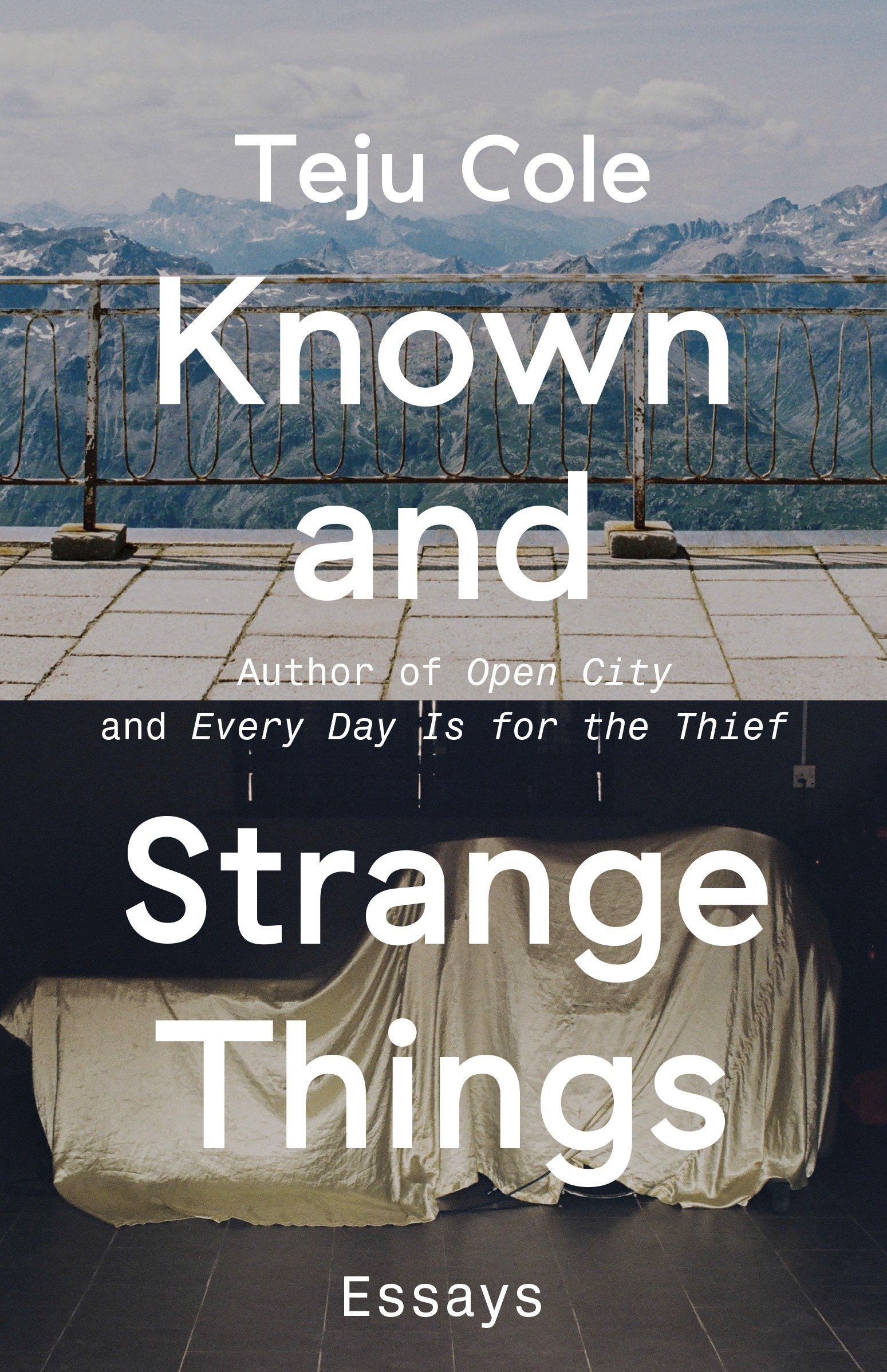 Known and Strange Things: Essays: Teju Cole: 9780812989786