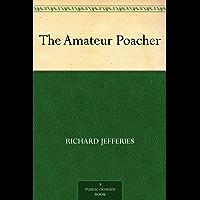 The Amateur Poacher (English Edition)