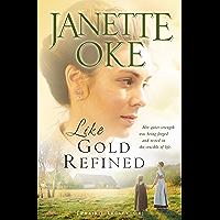 Like Gold Refined (Prairie Legacy Book #4)