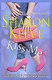 Kiss Me (A Sage McGuire Romance Book 2)