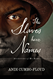 The Slaves Have Names: Ancestors Of My Home