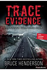 Trace Evidence: The Hunt for the I-5 Serial Killer Kindle Edition