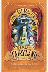 The Girl Who Raced Fairyland All the Way Home Kindle Edition