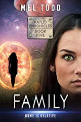 Family (Kaylid Chronicles Book 5) Kindle Edition