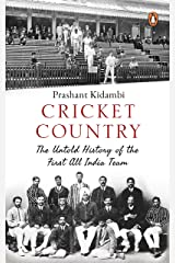 Cricket Country: The Untold History of the First All India Team Hardcover