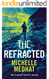 The Refracted: Part Four of the Mind Blowing, Suspenseful Thriller Series (The Trusted Thriller Series Book 4)