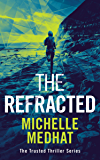 The Refracted: Part Four of the Mind Blowing, Suspenseful Thriller Series (The Trusted Thriller Series Book 4) (English Edition)