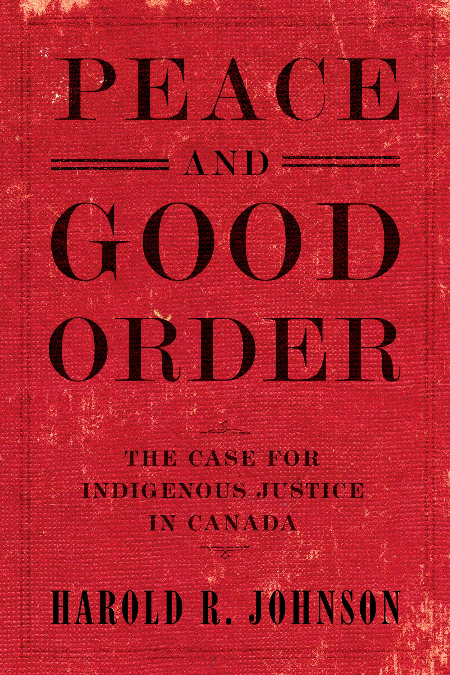 Peace And Good Order The Case For Indigenous Justice In