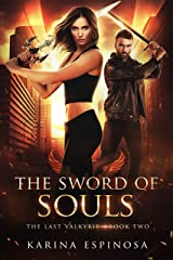 The Sword of Souls: An Urban Fantasy Novel (The Last Valkyrie Book 2) Kindle Edition