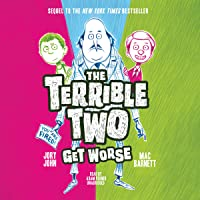The Terrible Two Get Worse: The Terrible Two, Book 2