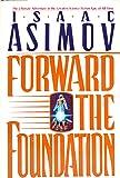 Forward the Foundation (Foundation Novels)