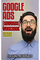 Google Ads (AdWords) Workbook: Advertising on Google Ads, YouTube, & The Display Network (Teacher's Edition) (2020 Edition) Kindle Edition