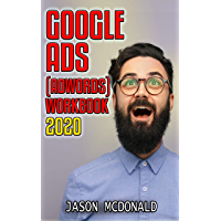 Google Ads (AdWords) Workbook: Advertising on Google Ads, YouTube, & The Display Network (Teacher's Edition) (2020 Edition) (English Edition)