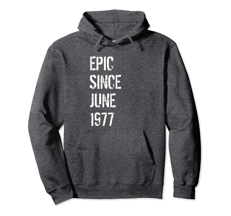 41st Birthday Gift Hoodie for Men & Women Born In June 1977-fa