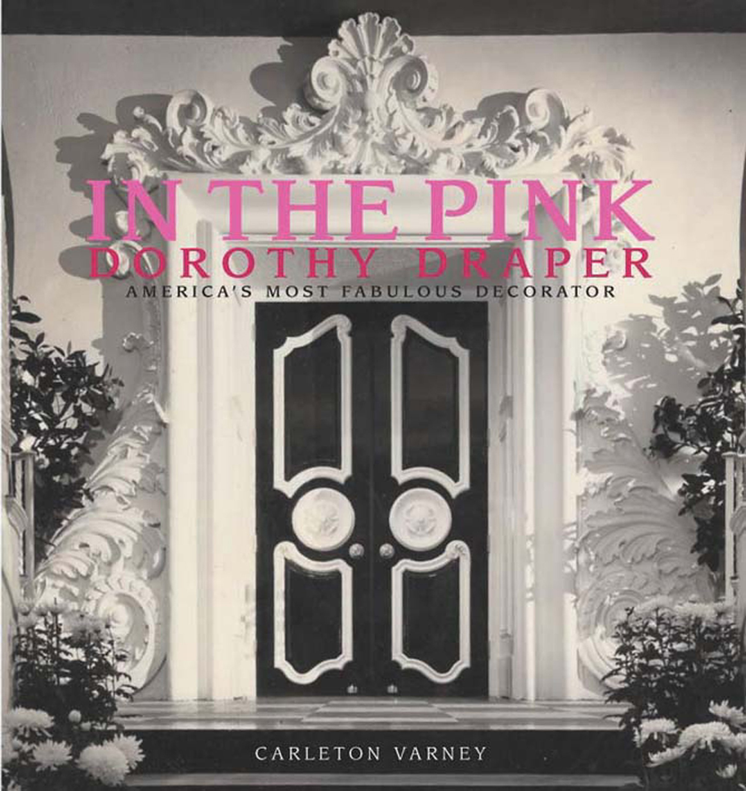 In the Pink Dorothy DraperAmericas Most Fabulous Decorator