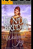 Mail Order Bride - Westward Joy: Historical Cowboy Romance Novel (Montana Mail Order Brides Book 16)