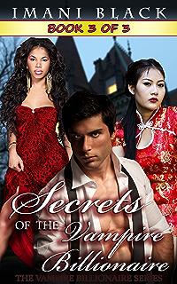 Secrets of the Vampire Billionaire - Book 3 (Seduced By The Vampire Billionaire)